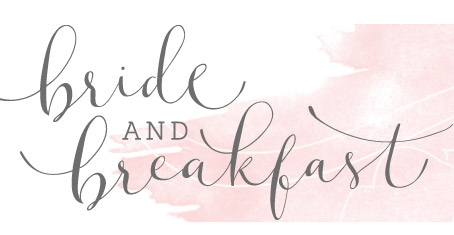 Bride and Breakfast Wedding Inspirations Blog